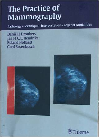 The Practice of Mammography: Pathology-Technique-Interpretation-Adjunct Modalities