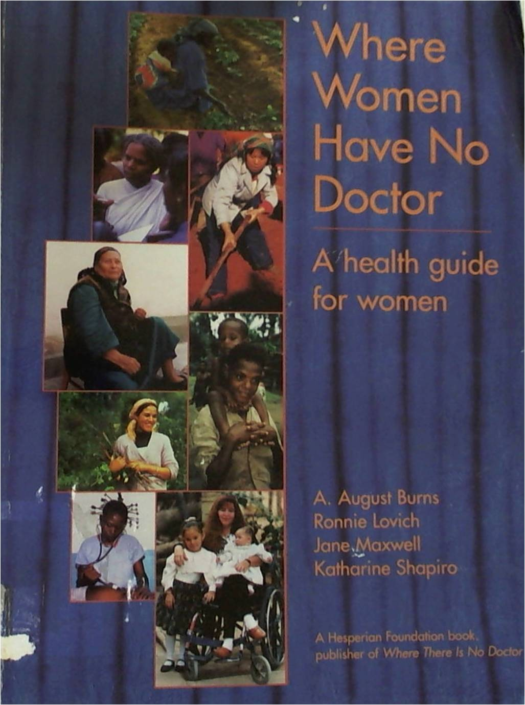 Where Women Have No Doctor : Heatlh Guide For Women