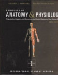 Principles Of Anatomy & Physiology : Organization, Support and Movement, and Control Systems of the Human Body jilid 1