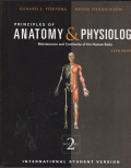 Principles Of Anatomy & Physiology : Organization, Support and Movement, and Control Systems of the Human Body jilid 2